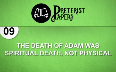 09 The Death of Adam was Spiritual Death, Not Physical