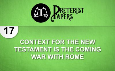 17 Context for the New Testament is the Coming War with Rome