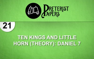 21 Ten Kings and Little Horn (Theory) Daniel 7