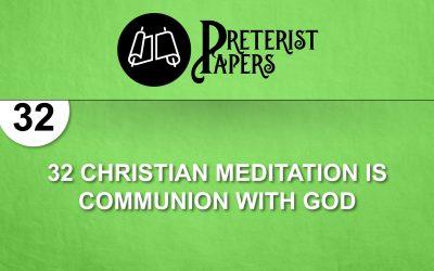 32 Christian Meditation Is Communion With God