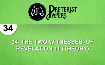 34  The Two Witnesses  of Revelation 11 (THEORY)
